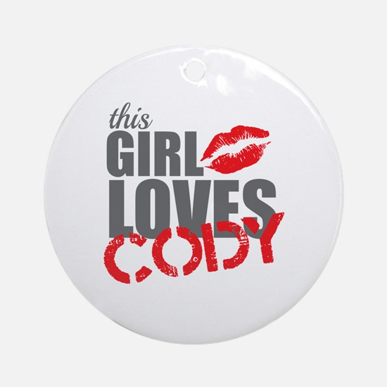 this girl loves cody Round Ornament