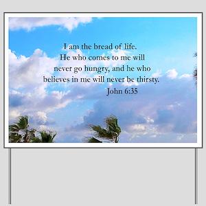 JOHN 6:35 Yard Sign
