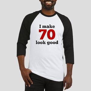 I Make 70 Look Good Baseball Jersey