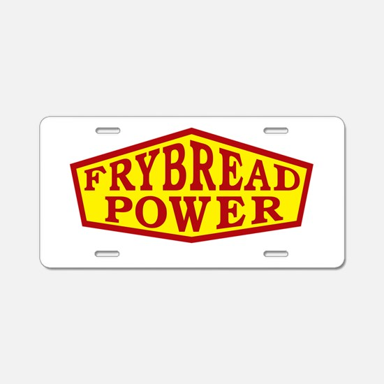 FRYBREAD POWER Aluminum License Plate