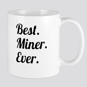 Best. Miner. Ever. Mugs