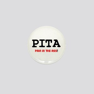 PITA - PAIN IN THE ASS! Mini Button