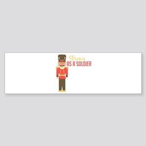 Strong Soldiler Bumper Sticker