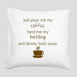 Just Pour Me My Coffee, Hand  Square Canvas Pillow