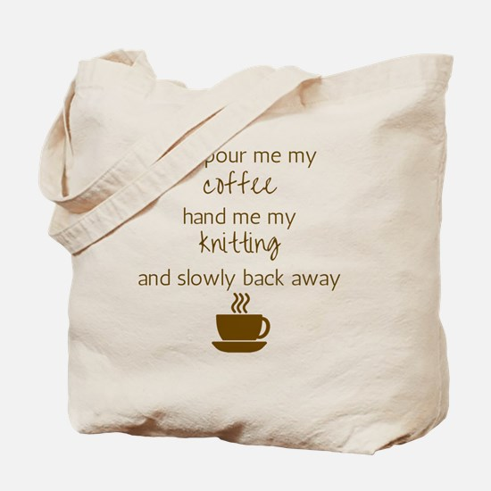 Just Pour Me My Coffee, Hand Me My Knitti Tote Bag