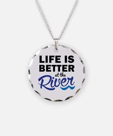 Life is Better at teh River Necklace