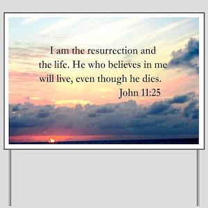 JOHN 11:25 VERSE Yard Sign