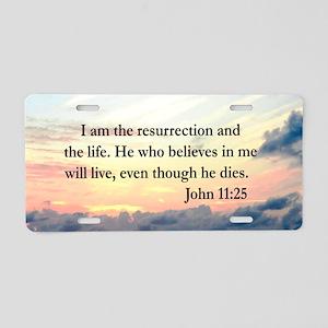 JOHN 11:25 VERSE Aluminum License Plate