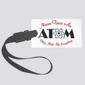 Never Trust An Atom Luggage Tag