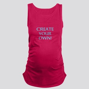 CREATE YOUR OWN BLUE MESSAGE SA Maternity Tank Top