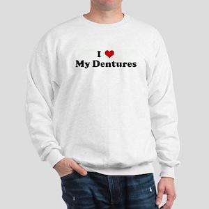 I Love My Dentures Sweatshirt