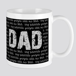 My Favorite People Call Me DAD Mugs