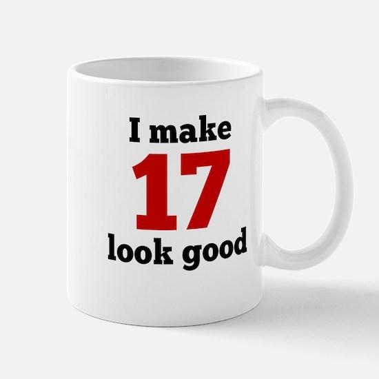 I Make 17 Look Good Mugs