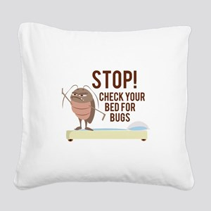 Stop! Check For Bed Bugs Square Canvas Pillow