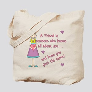 A Friend is Someone Tote Bag