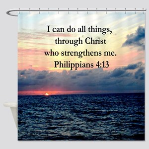 PHILIPPIANS 4:13 Shower Curtain
