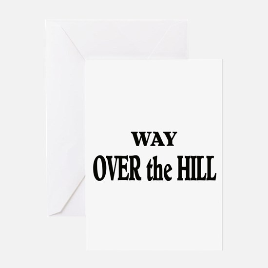 Birthday-Over the Hill Greeting Card