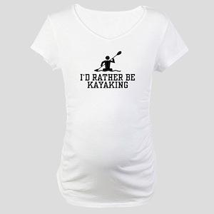 I'd Rather Be Kayaking Maternity T-Shirt