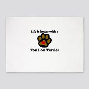Life Is Better With A Toy Fox Terrier 5'x7'Area Ru