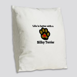 Life Is Better With A Silky Terrier Burlap Throw P