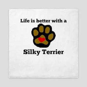 Life Is Better With A Silky Terrier Queen Duvet