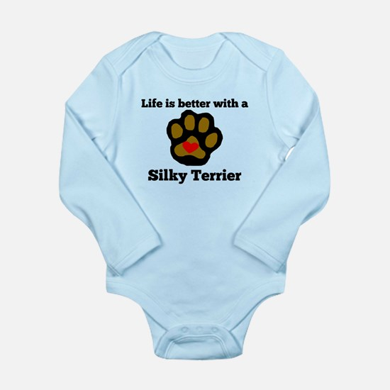 Life Is Better With A Silky Terrier Body Suit
