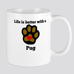 Life Is Better With A Pug Mugs