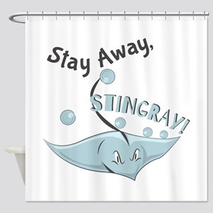 Stay Away,Stingray! Shower Curtain