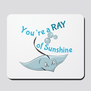 You're A Ray Of Sunshine Mousepad