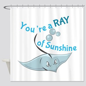 You're A Ray Of Sunshine Shower Curtain