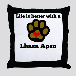 Life Is Better With A Lhasa Apso Throw Pillow