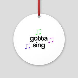 Gotta Sing Choir Ornament (Round)