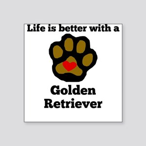 Life Is Better With A Golden Retriever Sticker
