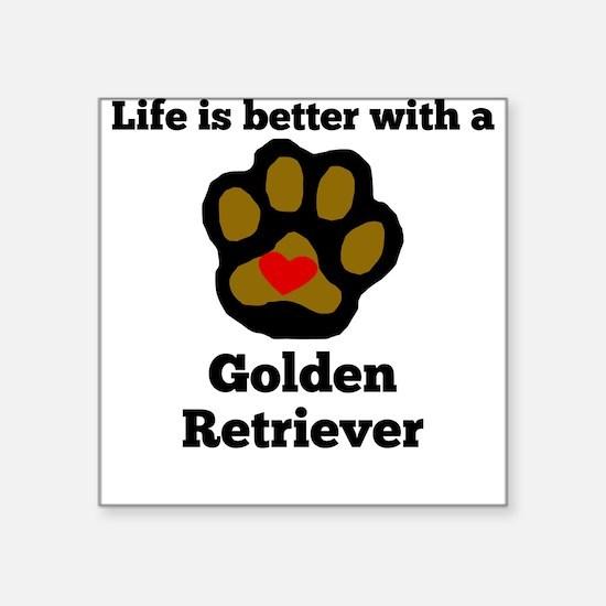 Life Is Better With A Golden Retriever Sticker