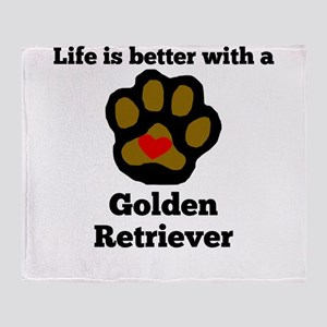 Life Is Better With A Golden Retriever Throw Blank