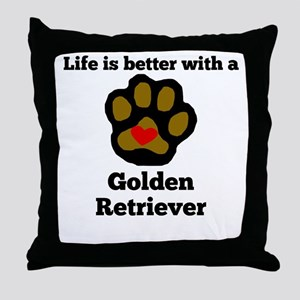 Life Is Better With A Golden Retriever Throw Pillo