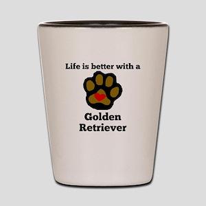 Life Is Better With A Golden Retriever Shot Glass