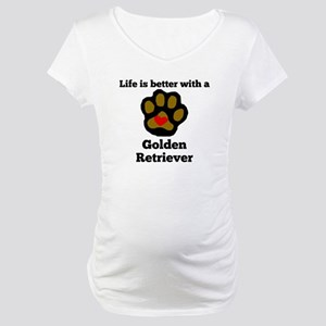 Life Is Better With A Golden Retriever Maternity T