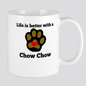 Life Is Better With A Chow Chow Mugs
