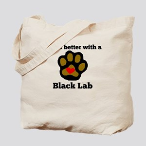 Life Is Better With A Black Lab Tote Bag
