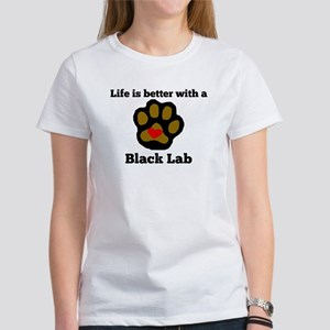 Life Is Better With A Black Lab T-Shirt