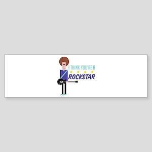 I Think You're A Rockstar Bumper Sticker