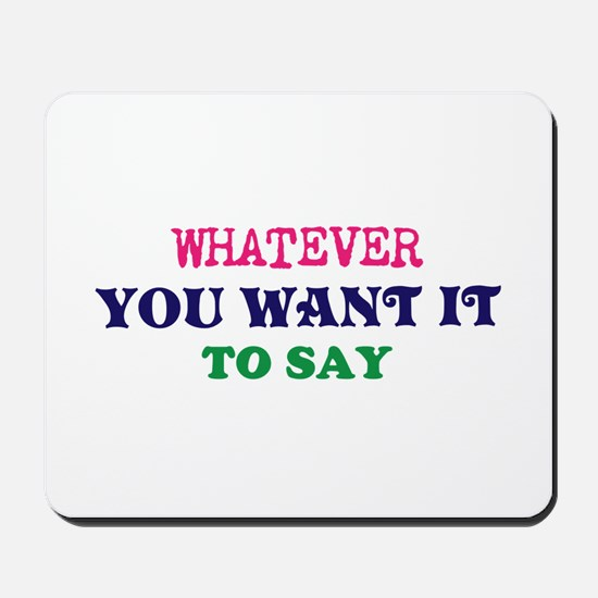 Multi-Color/Font Make Your Own Saying/Me Mousepad