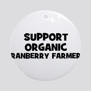 support organic cranberry far Ornament (Round)