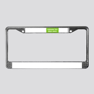 Consume less Share more License Plate Frame