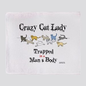 Crazy Cat Lady Trapped in a Man's Body Throw Blank