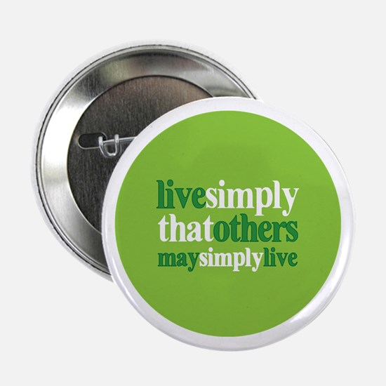 Live simply that others may s Button