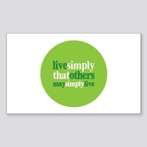 Live simply that others may s Sticker (Rectangular