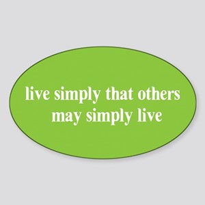 Live simply that others may s Oval Sticker