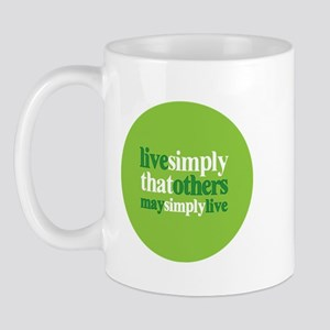 Live simply that others may s Mug